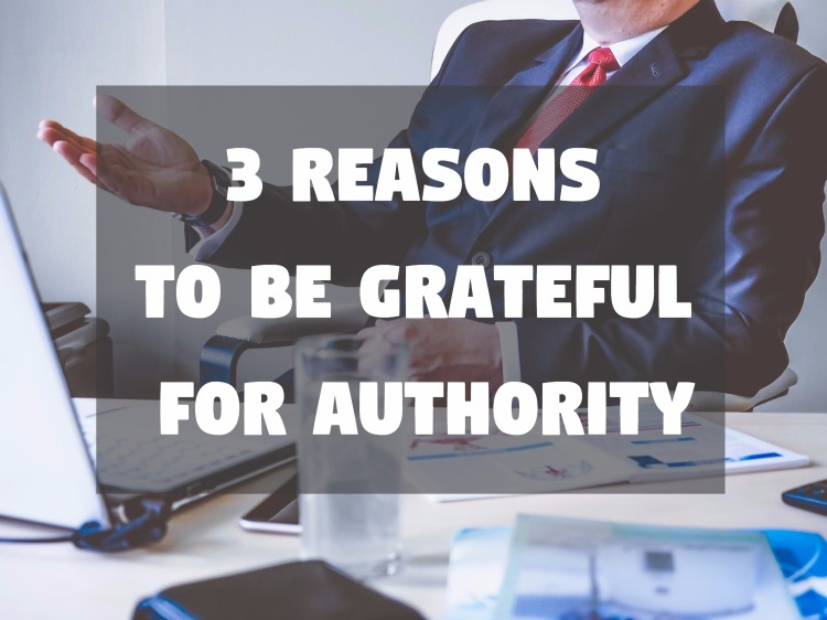 3 Reasons To Be Grateful For Authority! Do you struggle with listening to your annoying parents? Maybe they're a blessing in disguise! Read my blog post about 3 reasons you should be grateful for the authority in your life!
