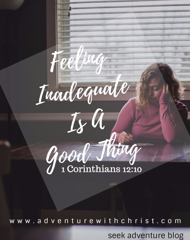 Feeling inadequate? Feeling inadequate is a good thing! God uses our humility to do great things! Read my post about a time in my life where I felt severely inadequate for the task at hand! Be encouraged, you're not the only one!