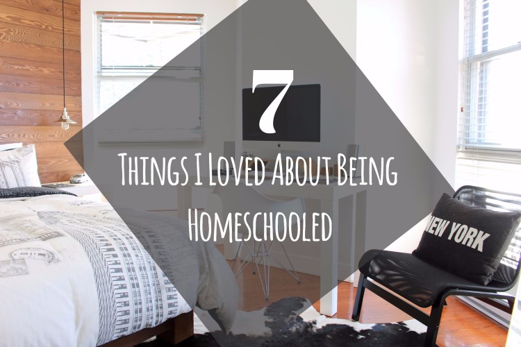 7 Things I Loved About Being Homeschooled! Have Questions About Homeschooling? Read What I Loved About it!