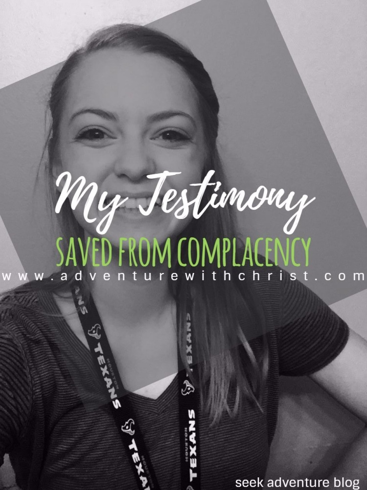 My Testimony- Saved From Complacency